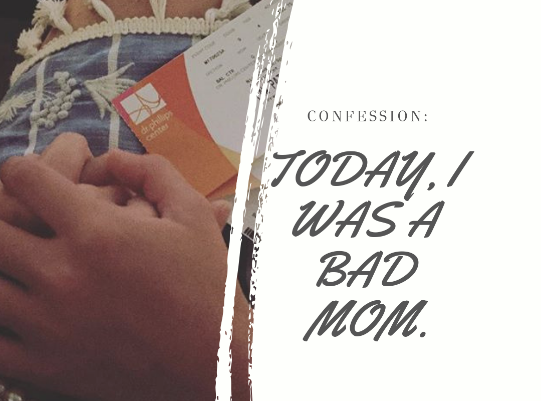 Today, I was a bad mom.